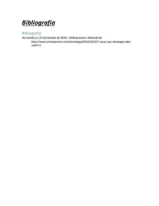 Bibliografía  Bibliografía  Hernandez, K. (21 de Octubre de 2014). CNNexpansion. Obtenido de  http://www.cnnexpansion.com/...