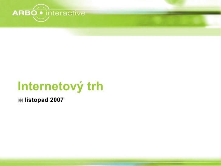 Internetový trh      listopad 2007