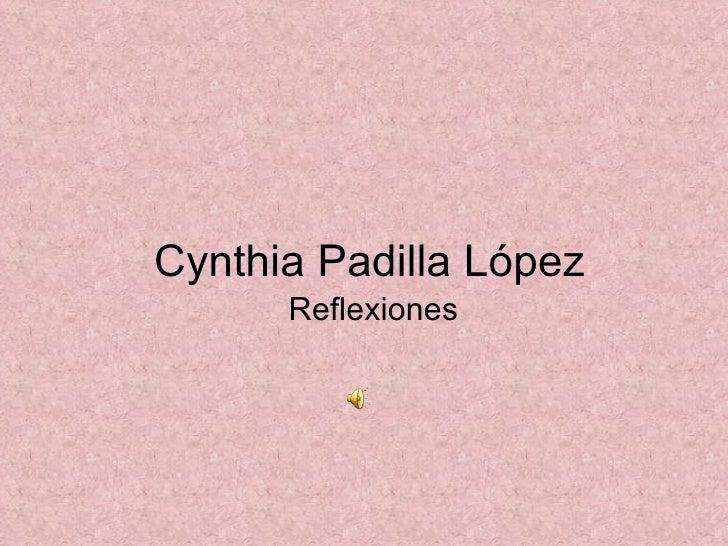 Cynthia Padilla López Reflexiones