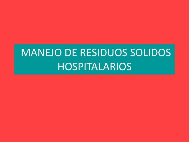 MANEJO DE RESIDUOS SOLIDOS HOSPITALARIOS<br />