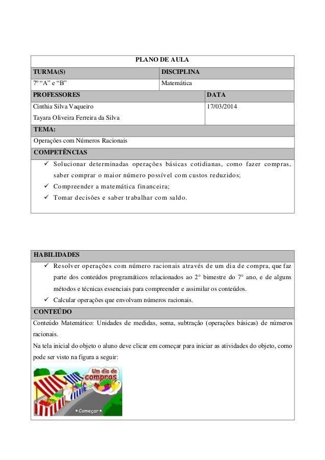 """PLANO DE AULA TURMA(S) DISCIPLINA 7º """"A"""" e """"B"""" Matemática PROFESSORES DATA Cinthia Silva Vaqueiro Tayara Oliveira Ferreira..."""