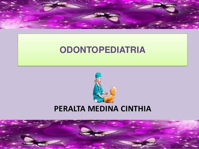 ODONTOPEDIATRIA PERALTA MEDINA CINTHIA 1