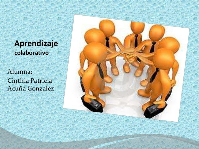 AprendizajecolaborativoAlumna:Cinthia PatriciaAcuña Gonzalez