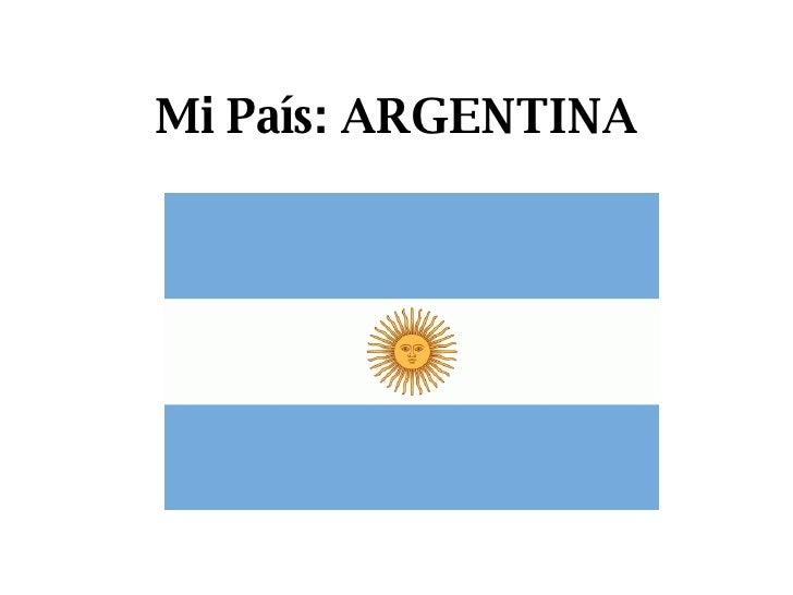 Mi País: ARGENTINA