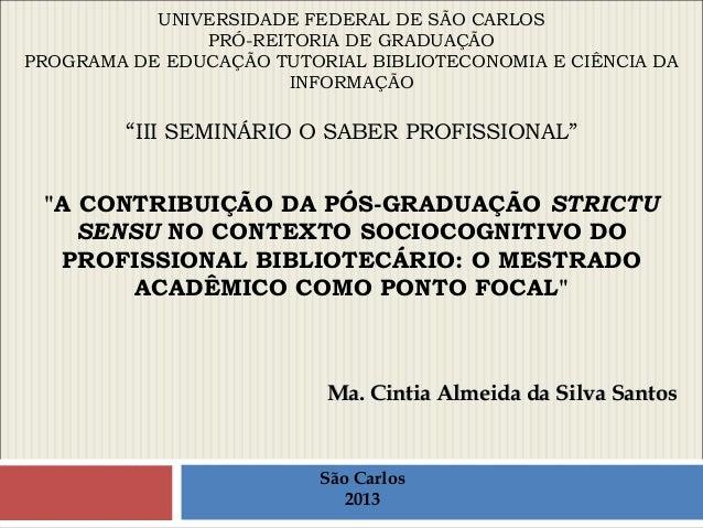UNIVERSIDADE FEDERAL DE SÃO CARLOSPRÓ-REITORIA DE GRADUAÇÃOPROGRAMA DE EDUCAÇÃO TUTORIAL BIBLIOTECONOMIA E CIÊNCIA DAINFOR...