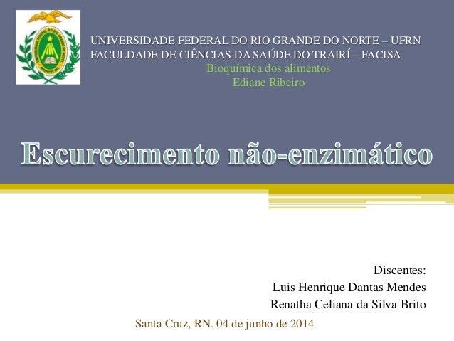 UNIVERSIDADE FEDERAL DO RIO GRANDE DO NORTE – UFRN FACULDADE DE CIÊNCIAS DA SAÚDE DO TRAIRÍ – FACISA Discentes: Luis Henri...