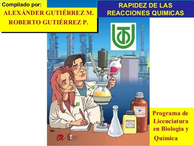 Compilado por: Programa de Licenciatura en Biología y Química Programa de Licenciatura en Biología y Química ALEXÁNDER GUT...