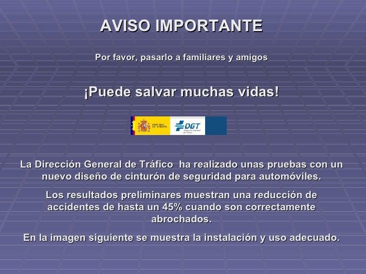 AVISO IMPORTANTE Por favor, pasarlo a familiares y amigos ¡Puede salvar muchas vidas! La Dirección General de Tráfico  ha ...