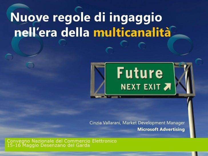 Nuove regole di ingaggio     nell'era della multicanalità                                      Cinzia Vallarani, Market De...