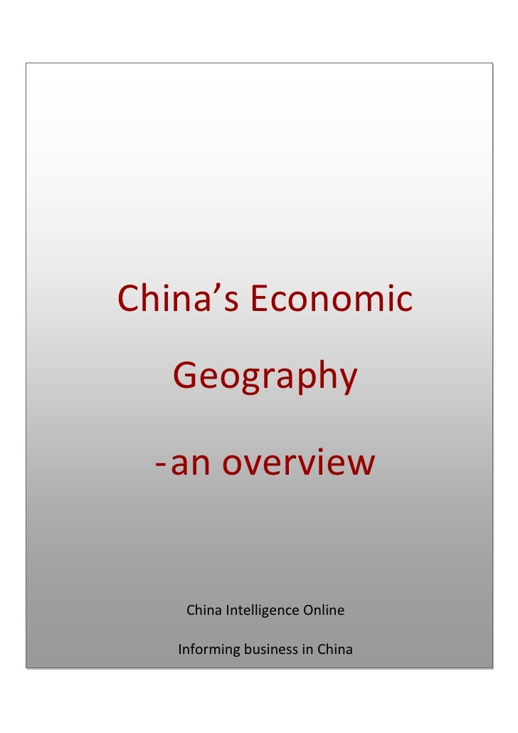 <ul><li>China's Economic Geographyan overviewChina Intelligence OnlineInforming business in China</li></ul>Table of Conten...