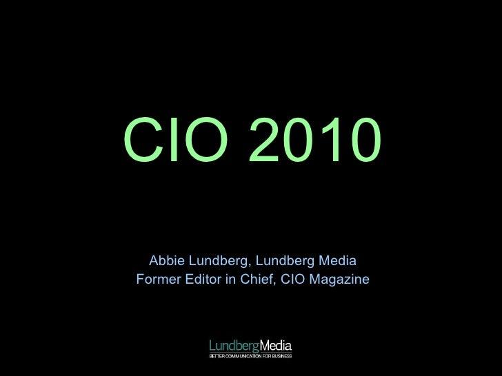 CIO 2010 Abbie Lundberg, Lundberg Media Former Editor in Chief, CIO Magazine