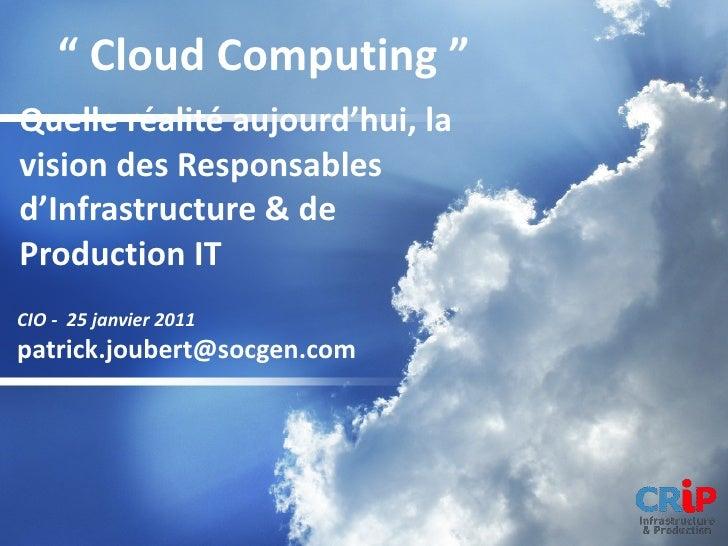 Quelle réalité aujourd'hui, la vision des Responsables d'Infrastructure & de Production IT CIO -  25 janvier 2011  [email_...