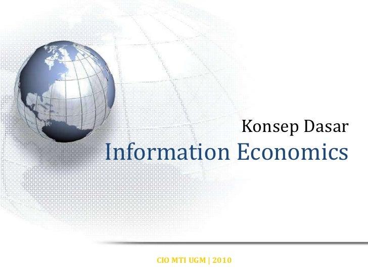 Konsep DasarInformation Economics    CIO MTI UGM | 2010