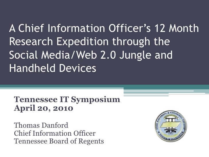 A Chief Information Officer's 12 Month Research Expedition through the Social Media/Web 2.0 Jungle andHandheld Devices<br ...
