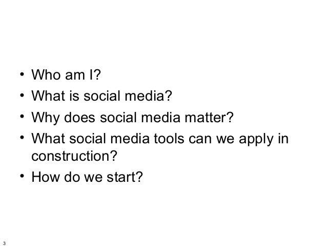 • Who am I?    • What is social media?    • Why does social media matter?    • What social media tools can we apply in    ...