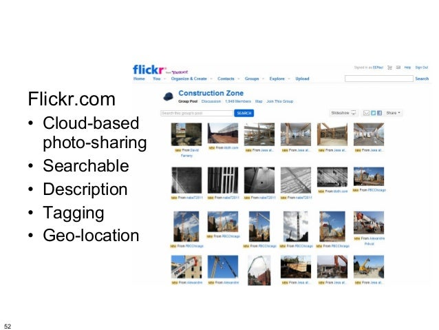 Flickr.com     • Cloud-based       photo-sharing     • Searchable     • Description     • Tagging     • Geo-location52