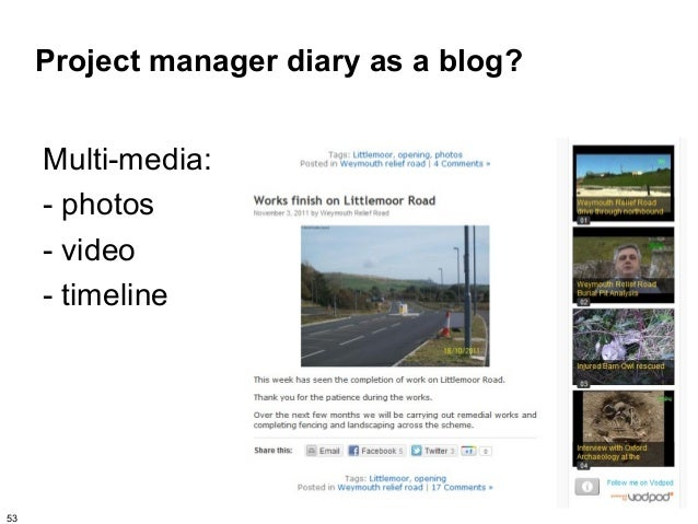 Project manager diary as a blog?     Multi-media:     - photos     - video     - timeline53