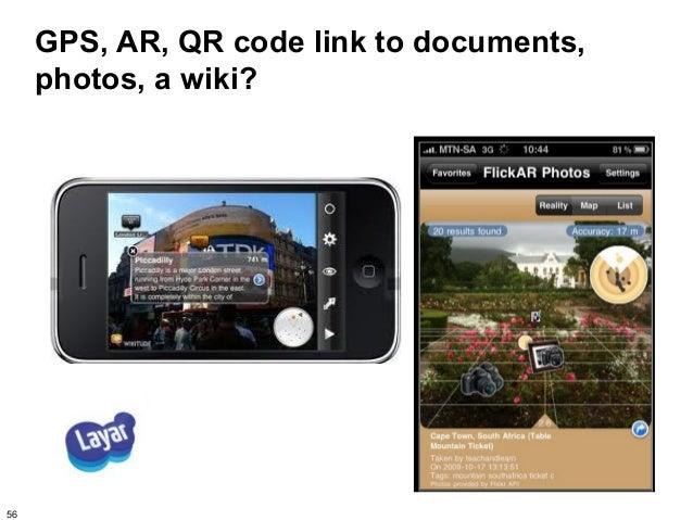 GPS, AR, QR code link to documents,     photos, a wiki?56