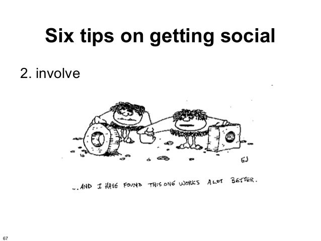 Six tips on getting social     2. involve67