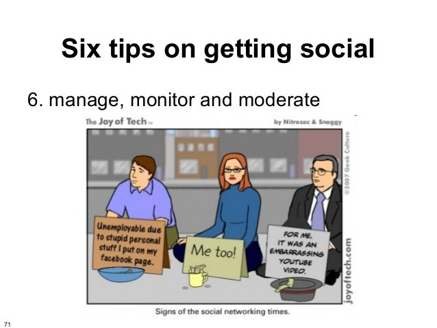 Six tips on getting social     6. manage, monitor and moderate71