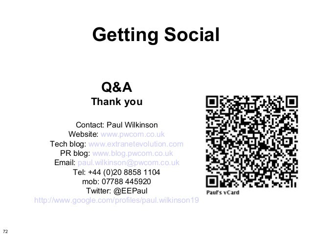Getting Social                        Q&A                     Thank you                  Contact: Paul Wilkinson          ...
