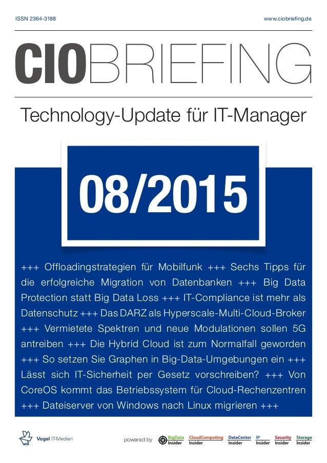 Technology-Update für IT-Manager powered by CIOBRIEFING 08/2015 +++ Offloadingstrategien für Mobilfunk +++ Sechs Tipps fü...
