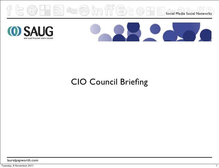 Social Media Social Networks                           CIO Council Briefing    laurelpapworth.comTuesday, 8 November 2011  ...