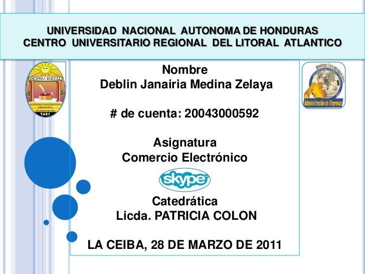 UNIVERSIDAD  NACIONAL  AUTONOMA DE HONDURAS CENTRO  UNIVERSITARIO REGIONAL  DEL LITORAL  ATLANTICO <br />Nombre<br /> Debl...