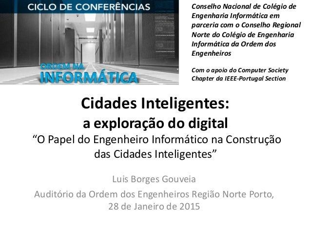 """Cidades Inteligentes: a exploração do digital """"O Papel do Engenheiro Informático na Construção das Cidades Inteligentes"""" L..."""
