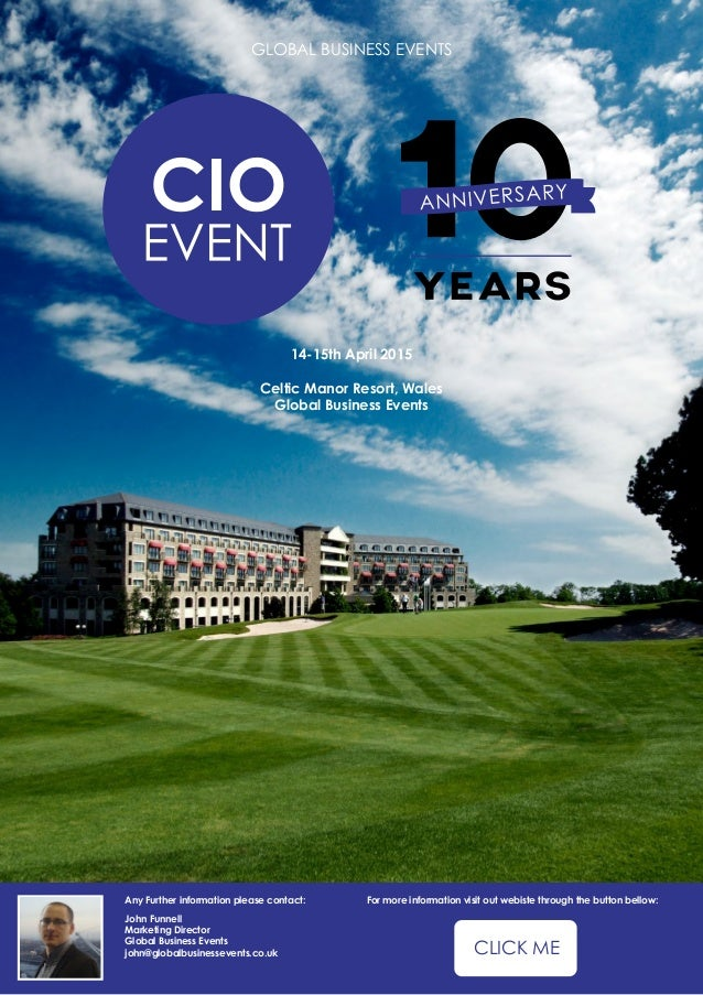 GLOBAL BUSINESS EVENTS 14-15th April 2015 Celtic Manor Resort, Wales Global Business Events John Funnell Marketing Directo...