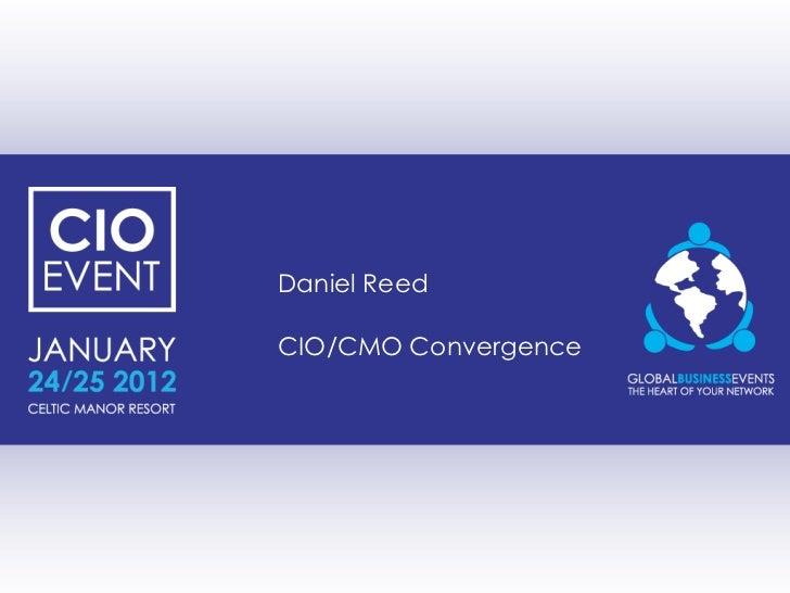 Daniel ReedCIO/CMO Convergence