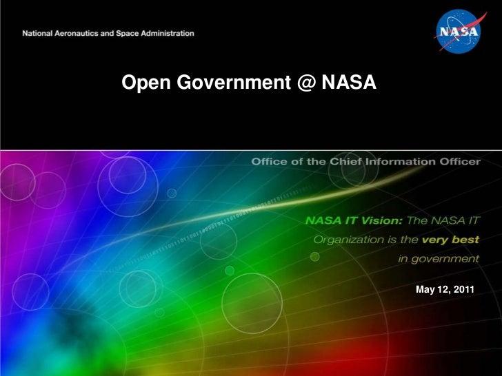 Open Government @ NASA                         May 12, 2011