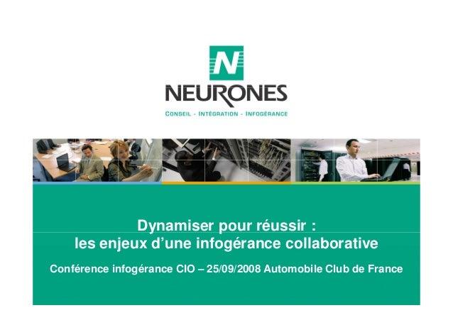 Dynamiser pour réussir :  les enjeux d'une infogérance collaborative  Conférence infogérance CIO – 25/09/2008 Automobile C...