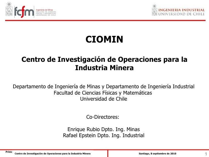 Centro de Investigación de Operaciones para la Industria Minera Departamento de Ingeniería de Minas y Departamento de Inge...