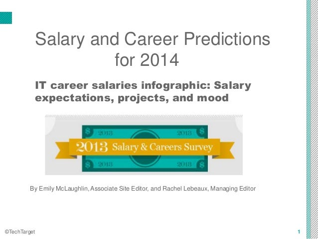 Salary and Career Predictions  for 2014  IT career salaries infographic: Salary  expectations, projects, and mood  By Emil...