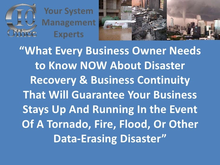 """Your System     Management       Experts """"What Every Business Owner Needs    to Know NOW About Disaster   Recovery & Busin..."""