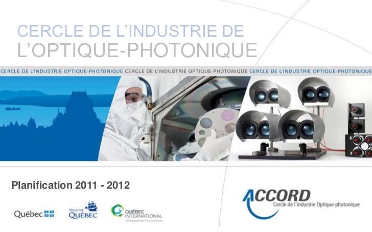 Cercle de l'industrie De l'optique-photonique<br />Planification 2011 - 2012<br />