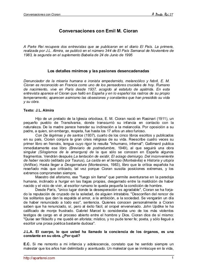Conversaciones con Cioran A Parte Rei 27 http://aparterei.com 1 Conversaciones con Emil M. Cioran A Parte Rei recupera dos...