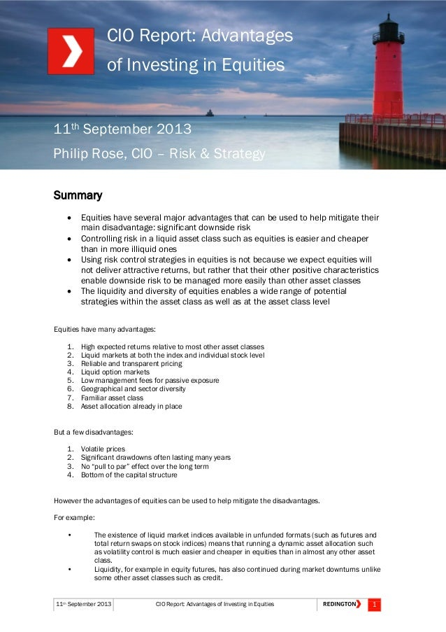 11th September 2013 CIO Report: Advantages of Investing in Equities Summary  Equities have several major advantages that ...