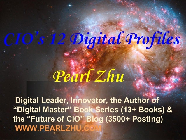"Pearl Zhu Digital Leader, Innovator, the Author of ""Digital Master"" Book Series (13+ Books) & the ""Future of CIO"" Blog (35..."