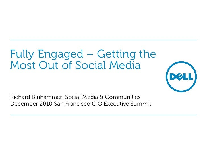 Fully Engaged – Getting theMost Out of Social MediaRichard Binhammer, Social Media & CommunitiesDecember 2010 San Francisc...