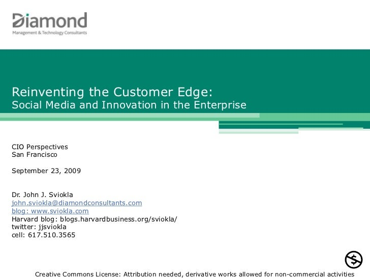 Reinventing the Customer Edge: Social Media and Innovation in the Enterprise<br />CIO Perspectives<br />San Francisco<br /...