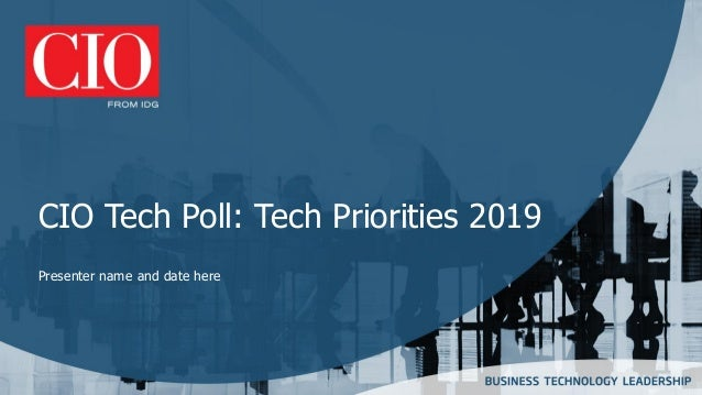 CIO Tech Poll: Tech Priorities 2019