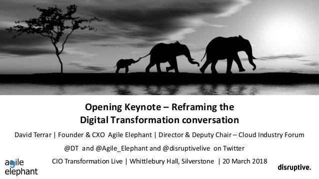 Opening Keynote – Reframing the Digital Transformation conversation CIO Transformation Live | Whittlebury Hall, Silverston...
