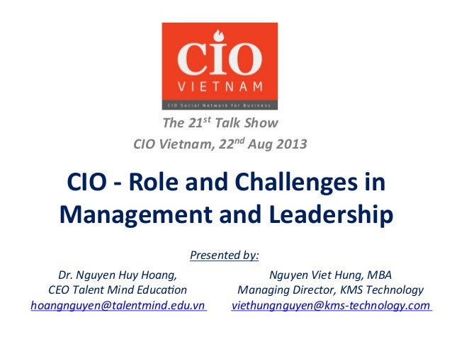 CIO	   -­‐	   Role	   and	   Challenges	   in	    Management	   and	   Leadership	    The	   21st	   Talk	   Show	    CIO	...