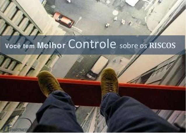 Você tem Melhor Controle sobre os RISCOS