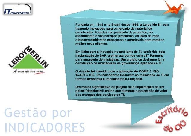 • Fundada em 1918 e no Brasil desde 1998, a Leroy Merlin vem trazendo inovações para o mercado de material de construção. ...