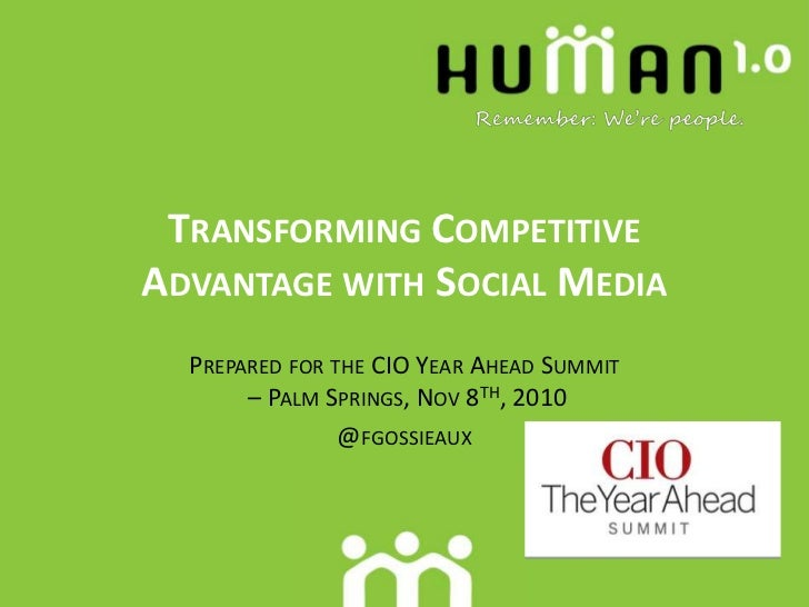 Transforming Competitive Advantage with Social Media<br />Prepared for the CIO Year Ahead Summit – Palm Springs, Nov 8th, ...
