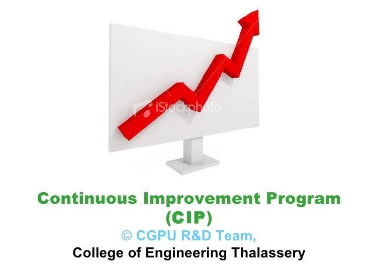 Continuous Improvement Program ( CIP ) ©  CGPU R&D Team, College of Engineering Thalassery