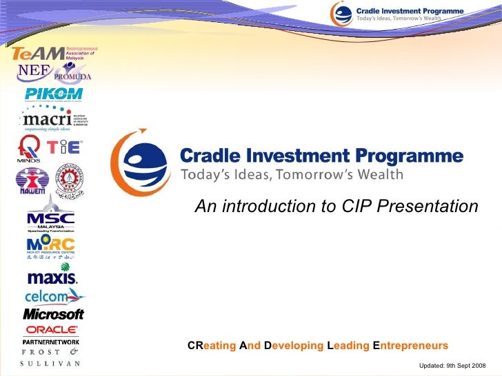 CR eating   A nd   D eveloping   L eading   E ntrepreneurs   Updated: 9th Sept 2008 An introduction to CIP Presentation